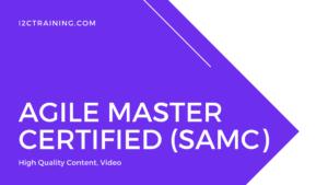 Agile Master Certified (SAMC) online course I2ctraining