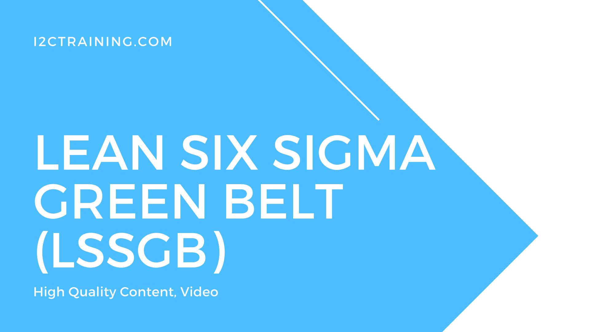 Lean Six Sigma Green Belt (LSSGB)